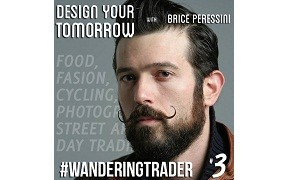 NEW WanderingTrader Podcast: Brice Peressini - Trading A Millionaire Dollar Fund, Traveling The World, What It Takes To Achieve Your Dreams, Epic Mustaches, Cycling, Street Art, and More.