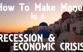 How to make money in a recession and economic crisis