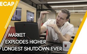 Possible Trade Deal Explodes Stock Market - Longest Shutdown Ever - Recap Ep03