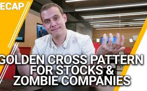 Recap April 7th: Golden Cross Pattern For Stocks & Zombie Companies Ep013