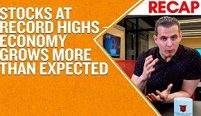 Recap April 28: Stocks at Record Highs - Economy Grows More Than Expected (Recap Ep016)