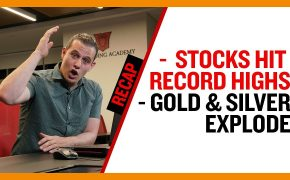 Recap Jun 23: Stocks Hit Record Highs - Gold & Silver explode (Recap Ep024)