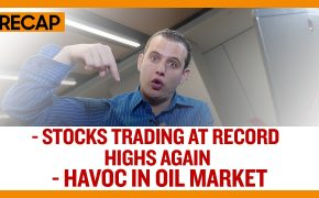 Stocks Trading at Record Highs Again - Havoc in Oil Market (Recap Ep027)