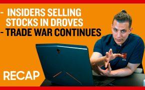 Recap September 1: Insiders Selling Stocks in Droves - Trade War Continues (Recap Ep034)