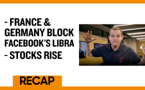 Recap September 15: France & Germany Block Facebook's Libra - Stocks Rise (Recap Ep036)