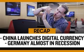 Recap September 8: China Launches Digital Currency - Germany almost in Recession (Recap Ep035)