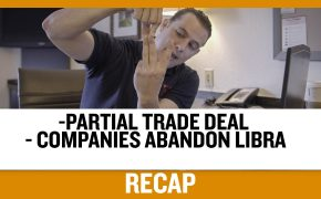 Recap October 13: Partial Trade Deal - Companies Abandon Libra  (Recap Ep040)