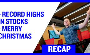 Recap December 29: Record Highs In Stocks - Merry Christmas (Recap Ep051)