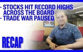 Recap January 19: Stocks Hit Record Highs Across the Board - Trade War Paused (Recap Ep054)