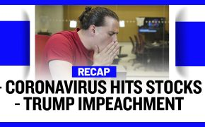Recap February 2: Coronavirus Hits Stocks - Trump Impeachment (Recap Ep056)