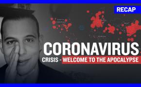 Recap March 29: Coronavirus Crisis - Welcome to the Apocalypse (Recap Ep064)