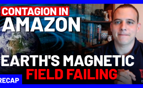 Recap May 24: Contagion in Amazon - Earth's magnetic field failing (Recap Ep072)