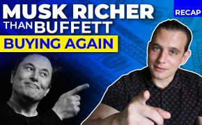 Recap July 12: Elon Musk richer than Warren Buffett - Buffett starts to buy again (Recap Ep079)