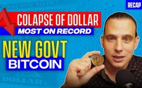 Recap August 16: Colapse of Dollar most on record - New Govt Bitcoin (Recap Ep084)