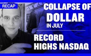 Recap August 9: Collapse of dollar in July - Record Highs Nasdaq (Recap Ep083)