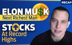 Recap August 30: Elon Musk Next Richest Man - Stocks At Record Highs (Recap Ep086)