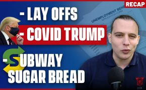 Recap October 4: Lay offs are coming, Trump gets COVID, Subway Has Sugar Bread (Recap Ep091)