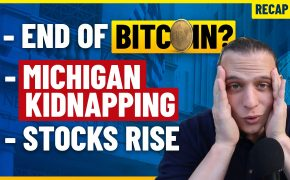 Recap October 11: The End of Bitcoin? Michigan Govt Kidnapping, Stocks Rise (Recap ep092)