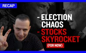 Recap November 8: Election Chaos - Stocks Skyrocket (for now) (Recap Ep096)