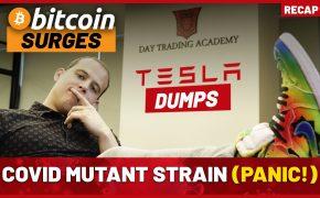Recap December 27: Bitcoin Surges, Tesla Dumps, Covid Mutant Strain (panic!) (Recap Ep103)