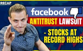 Recap December 13: Facebook Antitrust Lawsuit - Stocks at Record Highs (Recap Ep101)