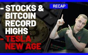 Recap December 20: Stocks & Bitcoin Record Highs, Tesla New Age (Recap Ep102)