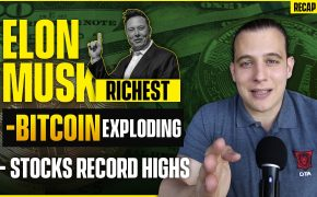Recap January 10: Elon Musk Richest In The World, Stocks Record Highs, Bitcoin Explodes (Recap ep105)