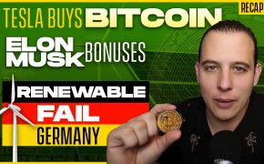 Recap February 14:  Tesla buys Bitcoin, Elon Musk Bonuses, Renewable Fail Germany (Recap ep110)
