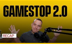 Recap May 30: Reddit Gamestop 2.0, Crypto Crash, Gold Spikes (Recap Ep125)