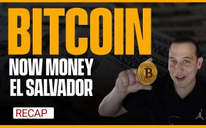 Recap June 13: Bitcoin Money El Salvador, Inflation Skyrockets (Recap ep127)