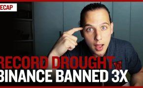 Recap September 5: Worst Drought in 70 Years, Binance BANNED 3x, Bitcoin Fraud (Recap ep139)